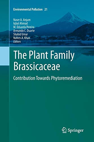 The Plant Family Brassicaceae: Contribution Towards Phytoremediation (Environmental Pollution, Band 21)
