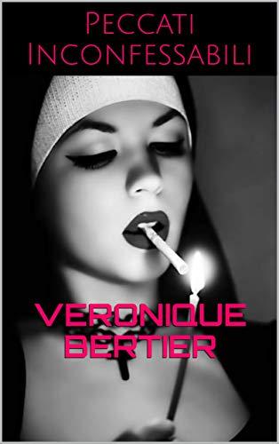 Peccati Inconfessabili di Veronique Bertier