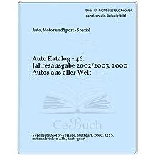 Auto Katalog - 46. Jahresausgabe 2002/2003. 2000 Autos aus aller Welt