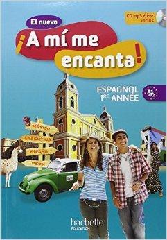 El nuevo A mi me Encanta 4e - Espagnol 1e année - Livre de l'élève - Edition 2012 (Espagnol) de Isabel Hidalgo,Michelle Froger,Odile Cleren Montaufray ( 18 avril 2012 )