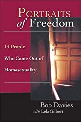 Portraits of Freedom: 14 People Who Came Out of Homosexuality by Bob Davies (2001-07-02)