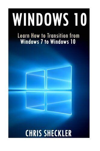 Windows 10 Learn How To Transition From Windows 7 To Windows 10