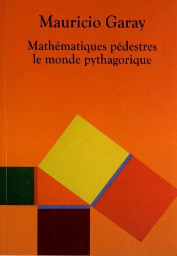 Mathmatiques pdestres. Le Monde pythagorique