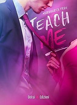 Teach me di [Fray, Margherita]