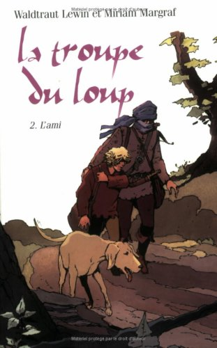 La Troupe du Loup, Tome 2 : L'ami