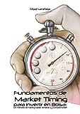 Fundamentos de Market Timing para invertir en Bolsa: Un método de trading fiable, rentable y comprensible