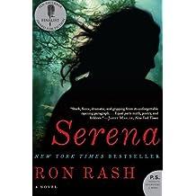 Serena: A Novel (P.S.) by Rash, Ron (2009) Paperback