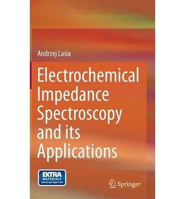[(Electrochemical Impedance Spectroscopy and its Applications)] [ By (author) Andrzej Lasia ] [October, 2014]
