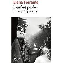 L'amie prodigieuse (Tome 4) - L'enfant perdue: Maturité, vieillesse (Folio t. 6572) (French Edition)