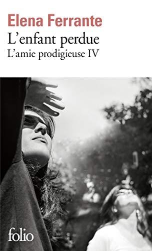 L'amie prodigieuse, IV:L'enfant perdue: Maturité, vieillesse par Elena Ferrante