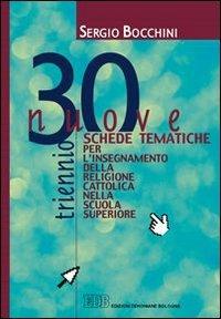 30 nuove schede tematiche per l'insegnamento della religione cattolica nella scuola superiore. Per il triennio