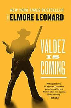 Valdez Is Coming: A Novel par [Leonard, Elmore]