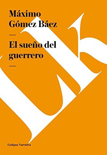 El sueño del guerrero (Narrativa) por Máximo Gómez Báez