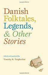 Danish Folktales, Legends, and Other Stories (New Directions in Scandinavian Studies)
