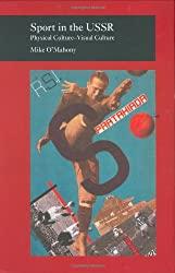 Sport in the USSR: Physical Culture--Visual Culture (Picturing History (Reaktion Books))