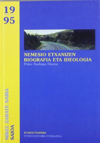 Nemesio Etxanizen biografia eta ideologia (Bilbao Bizkaia Kutxa literatura sariak)