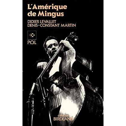 L'Amérique de Mingus: Musique et politique. Les «fables de Faubus» de Charles Mingus
