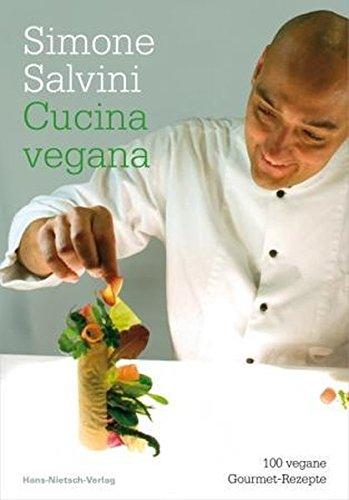 Vegan auf Italienisch - 100 raffinierte Rezepte aus der Gourmet-Küche - Le Gourmet-küche
