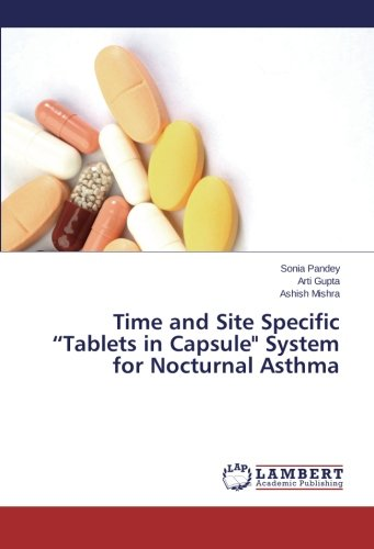 "Time and Site Specific ""Tablets in Capsule"" System for Nocturnal Asthma"
