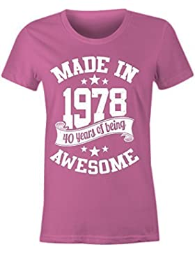 6TN Mujer Hecho en 1978 40 Years of Being Sorprendente Camiseta