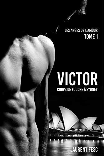 Couverture du livre VICTOR, COUPS DE FOUDRE A SYDNEY (LES ANGES DE L'AMOUR t. 1)