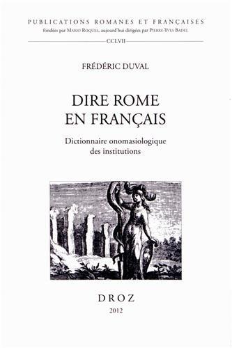 Dire Rome en Français.  Dictionnaire onomasiologique des institutions