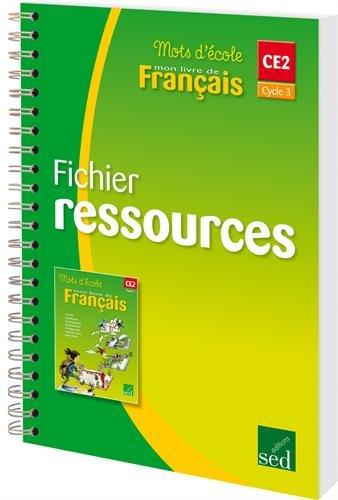 Mots d'école Français CE2 Cycle 3 : Fichier ressources