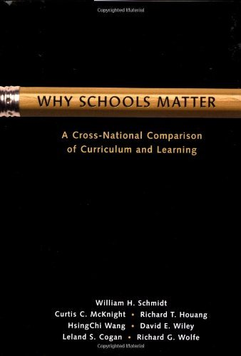 Why Schools Matter: A Cross-national Comparison of Curriculum and Learning (Jossey-Bass Education) by William H. Schmidt (2001-11-23)