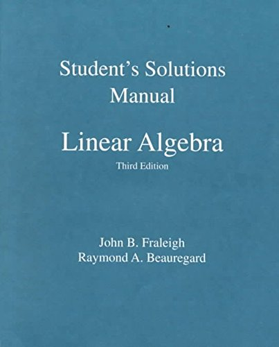 [(Student Solution Manual for Linear Algebra)] [By (author) John B. Fraleigh] published on (February, 1995)