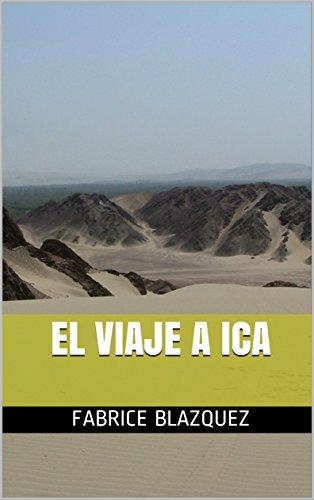 EL VIAJE A ICA por FABRICE BLAZQUEZ