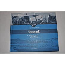 Ferrol A Fotografía Antiga. 1858-1904