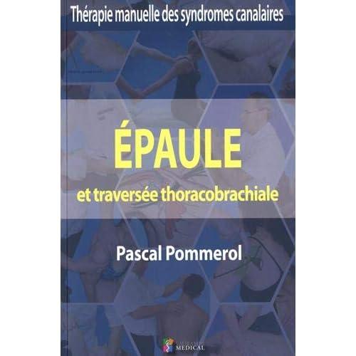 Epaule et traversée thoracobrachiale : Thérapie manuelle des syndromes canalaires