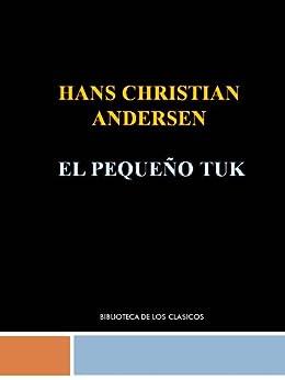 EL PEQUEÑO TUK - HANS CHRISTIAN ANDERSEN de [ANDERSEN, HANS CHRISTIAN ]