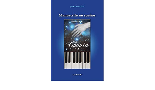 Manuscrito en sueños - Estudio de Chopin (Spanish Edition)