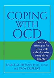 Coping with OCD: Practical Strategies for Living Well with Obsessive-Compulsive Disorder by Bruce M. Hyman PhD LCSW (2008-06-01)