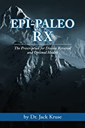 Epi-paleo Rx: The Prescription for Disease Reversal and Optimal Health