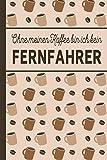 Ohne meinen Kaffee bin ich kein Fernfahrer: Fernfahrer Geschenk: blanko A5 Notizbuch liniert mit über 100 Seiten Geschenkidee - Kaffee-Softcover für ... und Fernfahrerinnen, die viel Kaffee brauchen