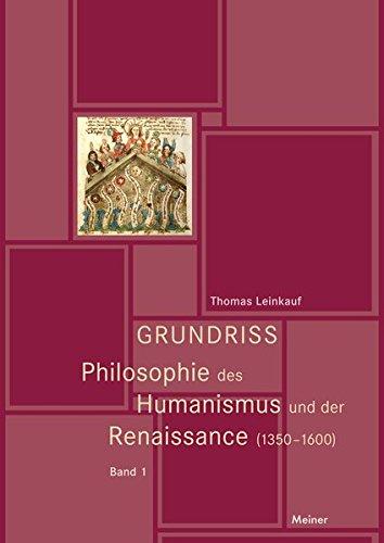 Grundriss Philosophie des Humanismus und der Renaissance (1350-1600) Band I und Band II