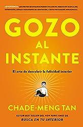 Gozo al instante: El arte de descubrir la felicidad interi (Spanish Edition)