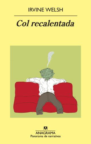 Col recalentada (Panorama de narrativas) por Irvine Welsh
