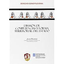 División de competencias y forma territorial del Estado (Derecho Constitucional)
