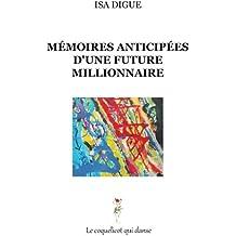 Mémoires anticipées d'une future millionnaire