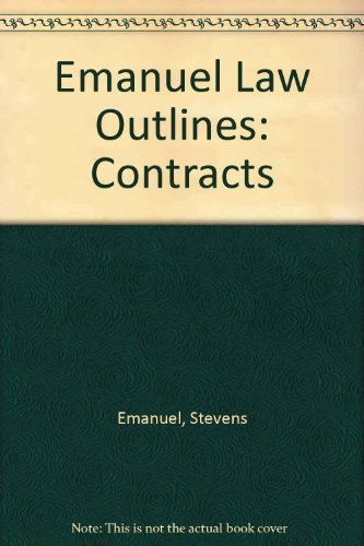Emanuel Law Outlines: Contracts by Stevens Emanuel (1993-06-02)