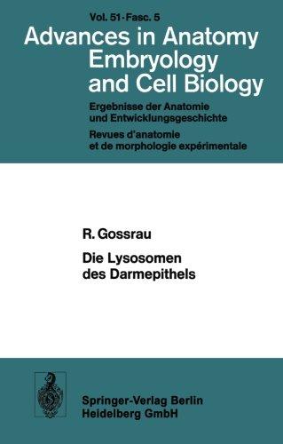 Die Lysosomen des Darmepithels: Eine Entwicklungsgeschichtliche Untersuchung (Advances In Anatomy, Embryology And Cell Biology) (German Edition)
