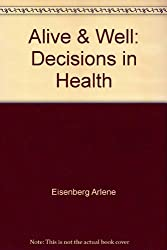 Alive & Well: Decisions in Health
