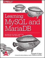 LEARNING MYSQL AND MARIADB: HANDING IN THE RIGHT DIRECTION WITH MYSQL [Paperback] [Jan 01, 2017] DYER