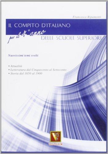 Il compito d'italiano. Per il 4° anno delle Scuole superiori