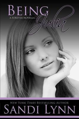 [(Being Julia (a Forever Novella))] [By (author) Sandi Lynn] published on (December, 2013)