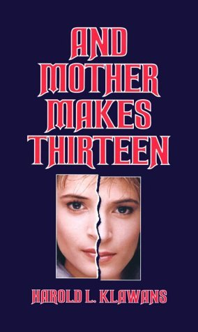 And Mother Makes Thirteen by Harold L. Klawans (1999-01-01)