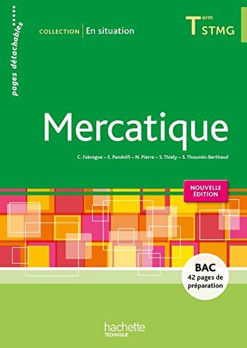 EN SITUATION Mercatique Terminale STMG - Livre de l'élève consommable - Ed. 2015 par Séverine Thoumin-Berthaud